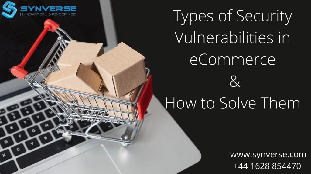 Types of Security Vulnerabilities in eCommerce and How to Solve Them