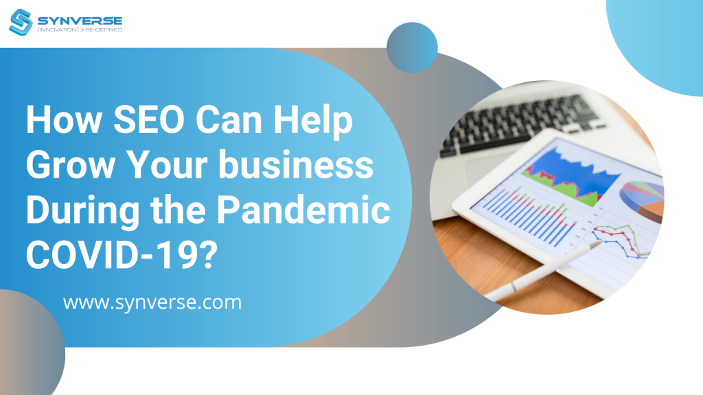 How SEO Can Help Grow Your business During the Pandemic COVID-19